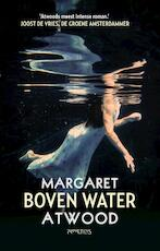 Boven water - Margaret Atwood (ISBN 9789044642490)