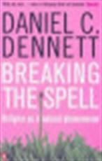 Breaking the spell - Daniel Clement Dennett (ISBN 9780141017778)