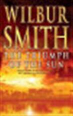 The triumph of the sun - Wilbur A. Smith (ISBN 9781405005708)