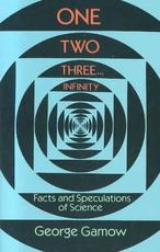 One, Two, Three...Infinity - George Gamow (ISBN 9780486256641)
