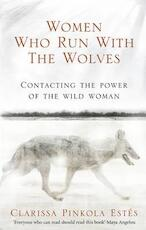 Women Who Run with the Wolves - clarissa pinkola estes (ISBN 9781846041099)