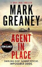 Agent in place - mark greaney (ISBN 9780751570038)