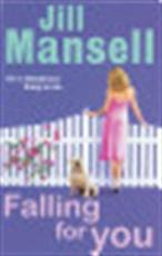 Falling for You - Jill Mansell (ISBN 9780755304851)