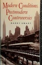 Modern Conditions, Postmodern Controversies - Barry Smart (ISBN 9780415069526)