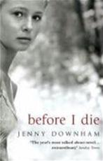 Before I Die - jenny downham (ISBN 9780552774628)