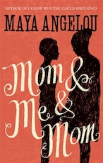 Mom and me and mom - maya angelou (ISBN 9781844089154)