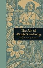 Art of Mindful Gardening - Ark Redwood (ISBN 9781907332593)