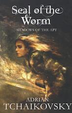 Seal of the Worm - Adrian Tchaikovsky (ISBN 9780230770010)