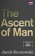The Ascent of Man - Jacob Bronowski (ISBN 9781849901154)