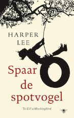 Spaar de spotvogel - Harper Lee (ISBN 9789023493617)