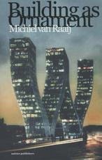 Building as ornament - Michiel van Raaij (ISBN 9789462080447)