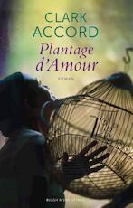 Plantage d'amour - Clark Accord (ISBN 9789038893730)