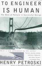 To Engineer Is Human - Henry Petroski (ISBN 9780679734161)