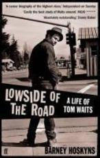 Lowside of the road : A life of tom waits - Barney Hoskyns (ISBN 9780571235537)