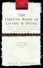 Tibetan Book of Living and Dying - Sogyal Rinpoche