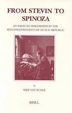 FROM STEVIN TO SPINOZA - AN ESSAY ON PHILOSOPHY IN THE - W. van Bunge (ISBN 9789004122178)