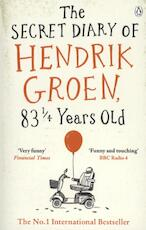 Secret Diary of Hendrik Groen, 831/4 Years Old - hendrik groen (ISBN 9781405924009)