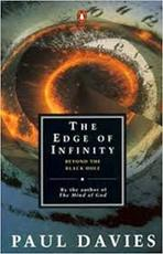 The Edge Of Infinity Beyond the Black Hole - Paul Davies