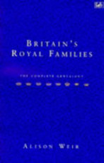 Britain's Royal Families - Alison Weir (ISBN 9780712674485)