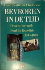 Bevroren in de tijd - Owen Beattie, John Geiger, Nel Willems-dirkmaat (ISBN 9789064100796)