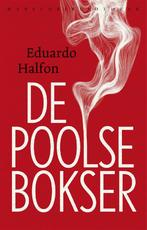 De poolse bokser - Eduardo Halfon (ISBN 9789028427723)