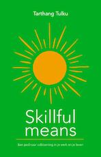 Skillful means - Tarthang Tulku (ISBN 9789073728264)