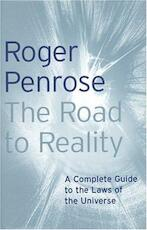 The road to reality - Roger Penrose (ISBN 9780224044479)