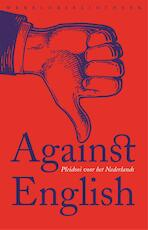 Against English (ISBN 9789028450226)