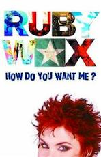 How do you want me? - Ruby Wax (ISBN 9780091886622)