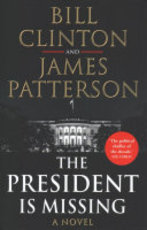 The President is Missing - Bill Clinton, James Patterson (ISBN 9781780898391)