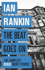 Beat Goes on: the Complete Rebus Stories - ian rankin (ISBN 9781409151579)