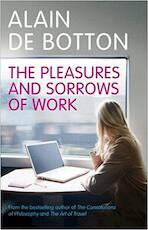 The pleasures and sorrows of work - Alain De Botton (ISBN 9780241143537)