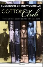 Cotton club - Alice Boots, Rob Woortman (ISBN 9789045026244)