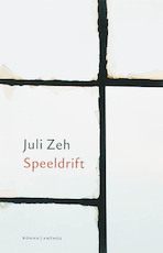 Speeldrift - Juli Zeh (ISBN 9789041412058)
