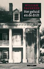 Het geluid en de drift - William Faulkner (ISBN 9789045016344)
