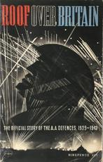 Roof Over Britain: The Official Story of the Anti Aircraft Defences 1939-1942