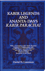Kabir Legends and Ananta-Das's Kabir Parachai - Professor Centre Of Asian And African Studies David N Lorenzen, David N. Lorenzen, Ananta-das, Anantad?sa Vai??ava (ISBN 9780791404614)