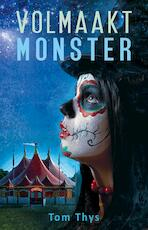 Volmaakt monster - Tom Thys (ISBN 9789490767808)