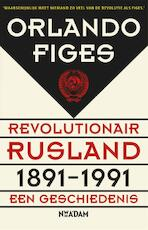 Revolutionair Rusland 1891-1991 - Orlando Figes (ISBN 9789046816769)