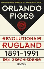 Revolutionair Rusland 1891-1991 - Orlando Figes (ISBN 9789046816776)