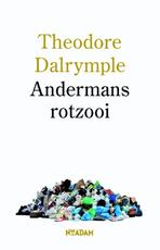 Andermans rotzooi - Theodore Dalrymple (ISBN 9789046812914)