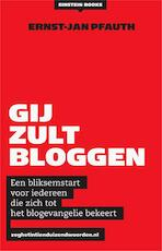 Gij zult bloggen - Ernst-Jan Pfauth (ISBN 9789048815722)