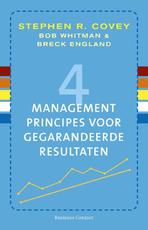 4 managementprincipes voor gegarandeerde resultaten - Stephen R. Covey (ISBN 9789047041924)