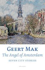 The angel of Amsterdam - Geert Mak (ISBN 9789045027395)