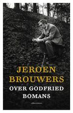 Over Godfried Bomans - Jeroen Brouwers (ISBN 9789045026473)