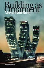 Buidling as ornament - Michiel van Raaij (ISBN 9789462080775)