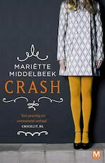 Crash - Mariette Middelbeek, Mariëtte Middelbeek (ISBN 9789460682575)