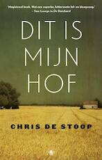 Dit is mijn hof - Chris De Stoop (ISBN 9789023499688)