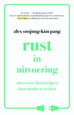 Rust in uitvoering - Alex Soojung-Kim Pang (ISBN 9789021563725)
