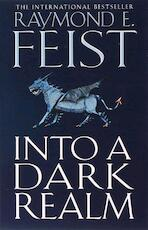 Into a dark realm - Raymond E. Feist (ISBN 9780007133772)